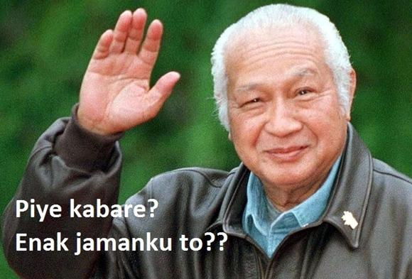 Soeharto: piye kabare? enak jamanku to?